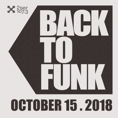 Back To Funk October 15 - 2SER Supporter Drive