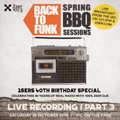 Back To Funk BBQ Sessions / 2SER 40TH Birthday / Part 3