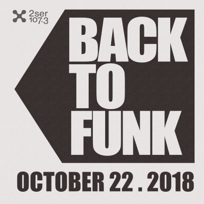Back To Funk October 22 - 2SER Supporter Drive