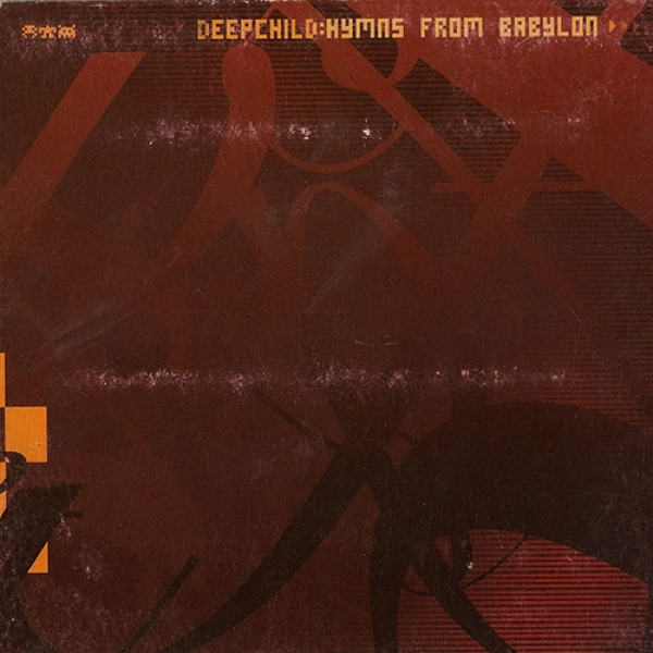 Deep Child - Hymns From Babylon (2000)